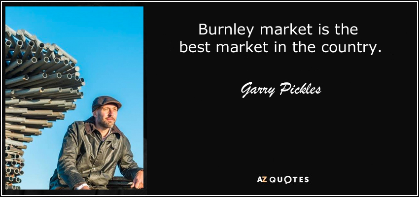 Burnley market quote Burnley town centre quote